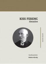 KISS FERENC ÉLETMŰVE - Ekönyv - FEKETE KÁROLY