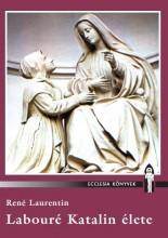 LABOURÉ KATALIN ÉLETE - Ekönyv - LAURENTIN, RENÉ