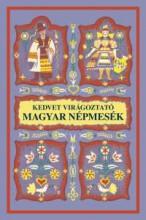 KEDVET VIRÁGOZTATÓ MAGYAR NÉPMESÉK - Ekönyv - DÖMÖTÖR SÁNDOR (SZERKESZTŐ)