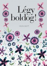 LÉGY BOLDOG! - Ekönyv - EXLEY, HELEN