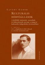 KULTURÁLIS HÍDFŐÁLLÁSOK - I. KÖTET - Ekönyv - UJVÁRY GÁBOR