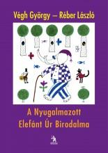 A NYUGALMAZOTT ELEFÁNT ÚR BIRODALMA - Ekönyv - VÉGH GYÖRGY-RÉBER LÁSZLÓ
