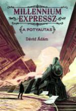 MILLENIUM EXPRESSZ - A POTYAUTAS - TILOS AZ Á KÖNYVEK - Ekönyv - DÁVID ÁDÁM