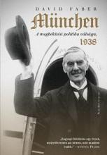 MÜNCHEN - A MEGBÉKÉLÉSI POLITIKA VÁLSÁGA, 1938 - Ekönyv - FABER, DAVID