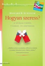 HOGYAN SZERESS? - A SZEXUALITÁSRÓL FIÚKNAK- ÉS LÁNYOKNAK - Ekönyv - SCHIFFER, HOWARD B.