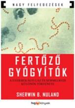 FERTŐZŐ GYÓGYÍTÓK - A GYERMEKÁGYI LÁZ ÉS SEMMELWEIS KÜLÖNÖS TÖRTÉNETE - Ekönyv - NULAND, SHERWIN B.