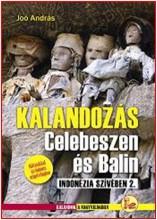 KALANDOZÁS CELEBESZEN ÉS BALIN - INDONÉZIA SZÍVÉBEN 2. - Ekönyv - JOÓ ANDRÁS