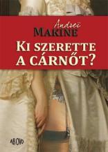 KI SZERETTE A CÁRNŐT? - Ekönyv - MAKINE, ANDREI