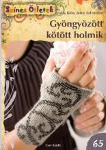 GYÖNGYÖZÖTT KÖTÖTT HOLMIK - SZÍNES ÖTLETEK 65. - Ekönyv - KLÖS, LYDIA-TOLZMANN, JUTTA