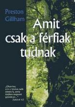AMIT CSAK A FÉRFIAK TUDNAK - ÚJ! - Ekönyv - GILLHAM, PRESTON