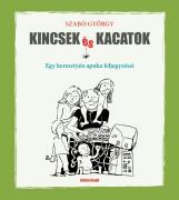 KINCSEK ÉS KACATOK - EGY KERESZTYÉN APUKA FELJEGYZÉSEI - Ekönyv - SZABÓ GYÖRGY
