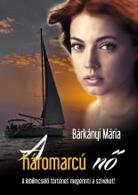 A HÁROMARCÚ NŐ - Ekönyv - BÁRKÁNYI MÁRIA