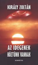 AZ IDEGENEK KÖZTÜNK VANNAK - Ekönyv - KIRÁLY ZOLTÁN