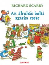 AZ ÁLRUHÁS BOLTI SZARKA ESETE - Ekönyv - SCARRY, RICHARD