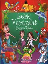 LÉLEK-VARÁZSLAT - GYÓGYÍTÓ MESÉK - Ekönyv - ROLAND TOYS KFT.