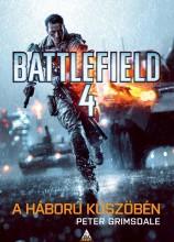 A HÁBORÚ KÜSZÖBÉN - BATTLEFIELD 4. - Ekönyv - GRIMSDALE, PETER