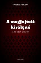 A MEGFOJTOTT KIRÁLYNÉ - Ekönyv - DRUON, MAURICE