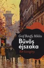 BŰVÖS ÉJSZAKA - KÉT KISREGÉNY - Ekönyv - GRÓF BÁNFFY MIKLÓS