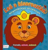 LEÓ, A KISOROSZLÁN - KÉPESKÖNYV KICSIKNEK - FORMÁK, SZÍNEK, SZÁMOK - Ekönyv - CSUKÁS CSABA