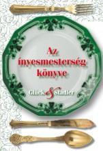 AZ ÍNYESMESTERSÉG KÖNYVE - Ekönyv - GLÜCK FRIGYES - STADLER KÁROLY