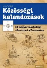 KÖZÖSSÉGI KALANDOZÁSOK - 20 MAGYAR SIKERSZTORI A FACEBOOKON - Ekönyv - LÉVAI RICHÁRD