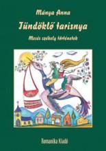TÜNDÖKLŐ TARISNYA - MESÉS SZÉKELY TÖRTÉNETEK - Ekönyv - MÁNYA ANNA
