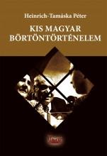 KIS MAGYAR BÖRTÖNTÖRTÉNELEM - Ekönyv - HEINRICH-TAMÁSKA PÉTER