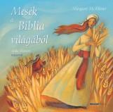 MESÉK A BIBLIA VILÁGÁBÓL - Ekönyv - MCALLISTER, MARGARET