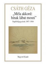 MÉLA AKKORD: HÍNAK LÁBAT MOSNI - NAPLÓFELJEGYZÉSEK 1897-1904 - Ekönyv - CSÁTH GÉZA
