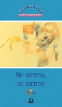 NE SZERESS, NE SZERESS - Ekönyv - GYURKOVICS TIBOR