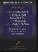 LEHETSÉGES-E A POLITIKAI KÖZÖSSÉG IGAZSÁGOS ÚJRAALKOTÁSA - Ebook - RÁCZ SÁNDOR