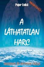 A LÁTHATATLAN HARC - Ekönyv - PAJOR ÉVA