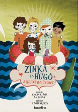 ZINKA ÉS HUGÓ - A REJTÉLYES ÜZENET - Ekönyv - D. TÓTH KRISZTA - HITKA VIKTÓRIA - GÁL L