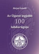 AZ ÚJPEST LEGJOBB 100 LABDARÚGÓJA - Ekönyv - HETYEI LÁSZLÓ