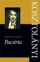 PACSIRTA - KOSZTOLÁNYI DEZSŐ ÖSSZES MŰVEI 6. - Ekönyv - KOSZTOLÁNYI DEZSŐ
