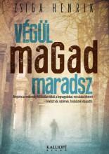 VÉGÜL MAGAD MARADSZ - Ekönyv - ZSIGA HENRIK