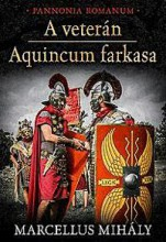 A VETERÁN - AQUINCUM FARKASA - Ekönyv - MARCELLUS MIHÁLY