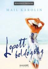 LOPOTT BOLDOGSÁG - Ekönyv - MAIL KAROLIN