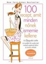 100 RECEPT, AMIT MINDEN NŐNEK ISMERNIE KELLENE (GLAMOUR SZAKÁCSKÖNYV) - Ekönyv - LEIVE,CINDI