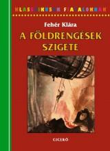 A FÖLDRENGÉSEK SZIGETE - KLASSZIKUSOK FIATALOKNAK - Ekönyv - FEHÉR KLÁRA