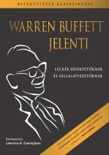 WARREN BUFFETT JELENTI - LECKÉK BEFEKTETŐKNEK ÉS VÁLLALATVEZETŐKNEK - Ekönyv - BUFFETT, WARREN-CUNNINGHAM, LAWRENCE A.