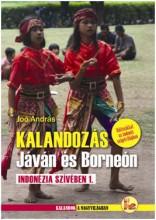 KALANDOZÁS JÁVÁN ÉS BORNEÓN - INDONÉZIA SZÍVÉBEN 1. - Ekönyv - JOÓ ANDRÁS
