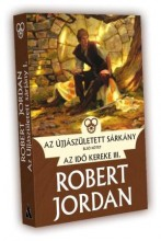 AZ ÚJJÁSZÜLETETT SÁRKÁNY I. KÖTET - AZ IDŐ KEREKE III. - Ekönyv - JORDAN, ROBERT