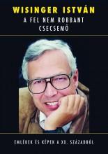 A FEL NEM ROBBANT CSECSEMŐ - Ekönyv - WISINGER ISTVÁN