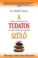 A TUDATOS SZÜLŐ - Ekönyv - TSABARY, SHEFALI DR.