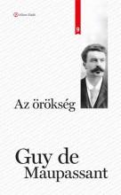AZ ÖRÖKSÉG - KLASSZIK SOROZAT 9. - Ebook - MAUPASSANT, GUY DE