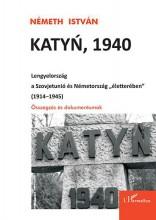 """KATYN, 1940 - LENGYELORSZÁG A SZOVJETUNIÓ ÉS NÉMETORSZÁG """"ÉLETTERÉBEN"""
