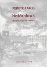 HATÁRHIDAK - ÖSSZEGYŰJTÖTT VERSEK - Ekönyv - FEKETE LAJOS