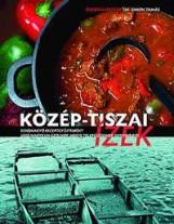 KÖZÉP-TISZAI ÍZEK - RENDHAGYÓ RECEPTGYŰJTEMÉNY - Ekönyv - DR.SIMON TAMÁS