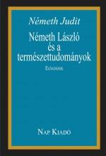 NÉMETH LÁSZLÓ ÉS A TERMÉSZETTUDOMÁNYOK - Ekönyv - NÉMETH JUDIT
